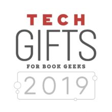 Cool tech gifts 2019 for tech-savvy readers