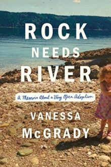 Best Kindle books of 2019 in nonfiction - Rock Needs River by Vanessa McGrady