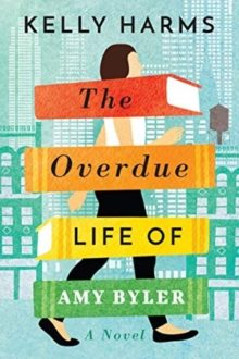 Kindle best sellers 2019 - The Overdue Life of Amy Byler by Kelly Harms