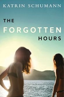 The Forgotten Hours by Katrin Schumann - one of the best Kindle books of 2019