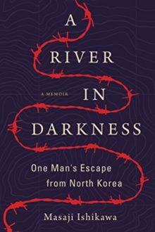 A River in Darkness - Masaji Ishikawa - best translated books