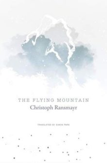 The Flying Mountain - Christoph Ransmayr