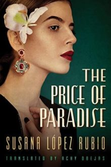 The Price of Paradise - Susana Lopez Rubio - best Spanish-language books translated to English