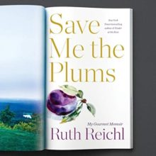 Save Me the Plums by Ruth Reichl - Audible audiobook