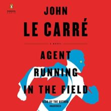 Top audiobooks of 2019 - Agent Running in the Field by John le Carre