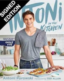 Antoni in the Kitchen by Antoni Porowski Signed Edition - best gifts
