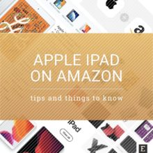 iPad on Amazon – tips and tricks to make the most of it