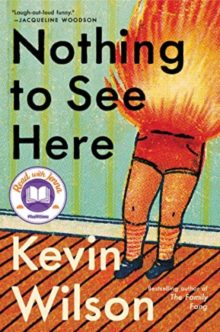 Best books - Nothing to See Here by Kevin Wilson