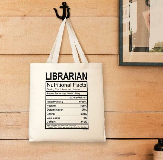 """Librarian Nutrition Facts"" fun tote bag - gifts for librarians in 2020"