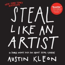 Steal Like An Artist - Austin Kleon - best books for writers