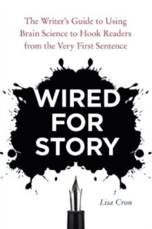 Wired for Story by Lisa Cron - best books for aspiring authors