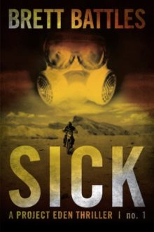 Sick - Brett Battles - best novels about virus outbreaks