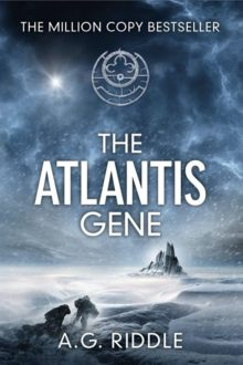 The Atlantis Gene - A.G. Riddle - best novels about virus outbreaks