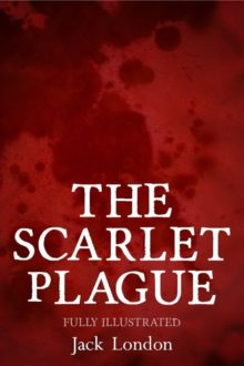 The Scarlet Plague - Jack London - best novels about plagues