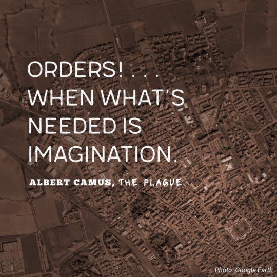 Orders! … When what's needed is imagination. - Albert Camus