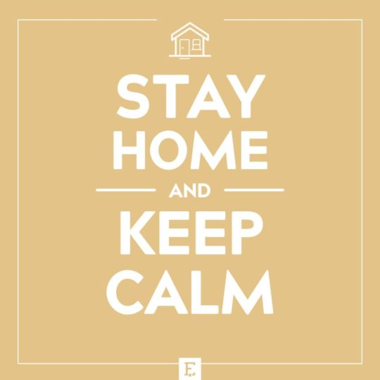 Stay home and keep calm