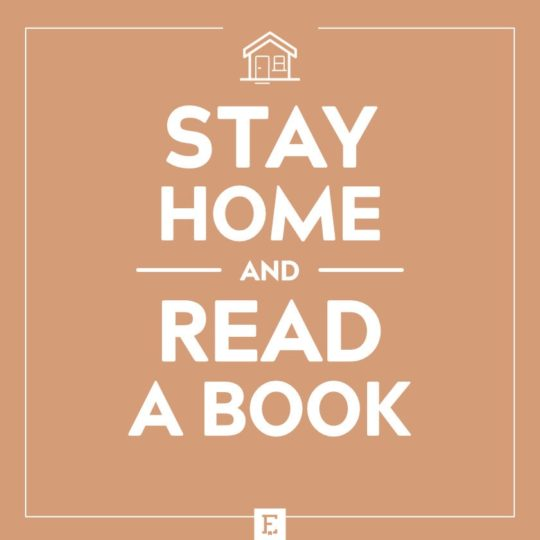 Stay home and read a book