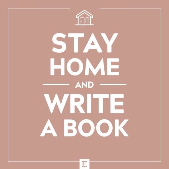 Stay home and write a book