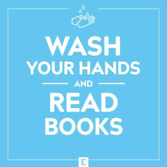 Wash your hands and read books