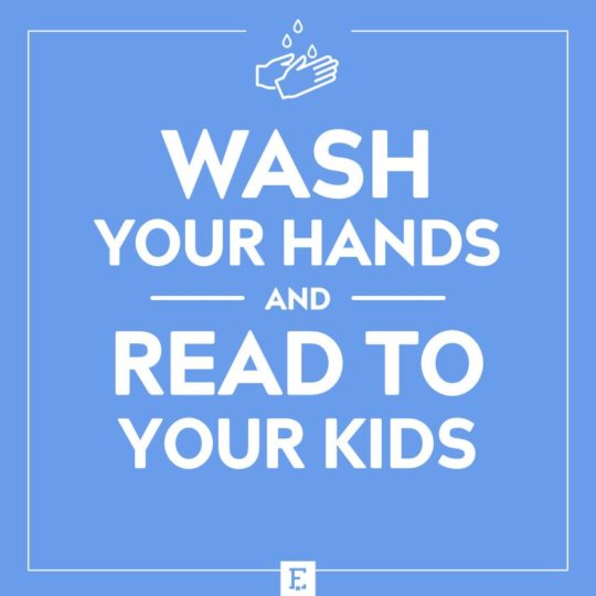 Wash your hands and read to your kids
