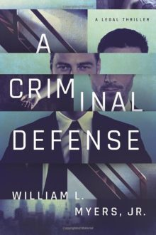 A Criminal Defense by William L. Myers Jr - best legal thrillers on Amazon Prime Reading