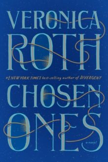 Chosen Ones by Veronica Roth - hot new ebooks to read in spring 2020