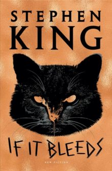 If It Bleeds by Stephen King  - best new ebooks for spring 2020 - Kindle, Nook, Kobo, iPad