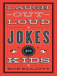 Laugh-Out-Loud Jokes for Kids by Rob Elliott - Prime Reading best books for children