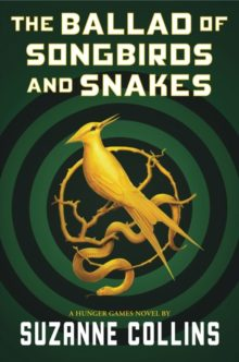 The Ballad of Songbirds and Snakes by Suzanne Collins  - best ebooks for Kindle, Nook, Kobo, iPad - spring 2020