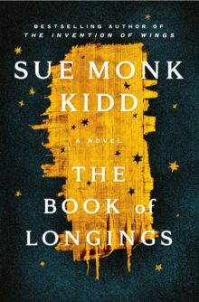 The Book of Longings by Sue Monk Kidd - best ebooks for spring 2020 - Kindle, Nook, Kobo, iPad
