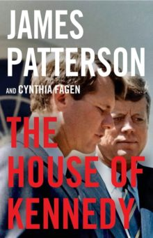 The House of Kennedy - James Patterson