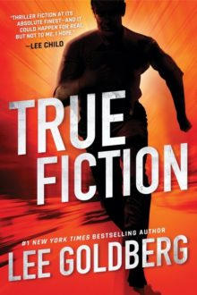 True Fiction by Lee Goldberg - best thrillers on Amazon Prime Reading
