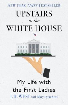 Upstairs at the White House by J. B. West - best memoirs Amazon Prime