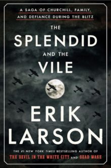 Erik Larson - The Splendid and the Vile