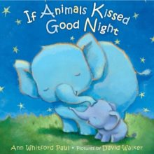 If Animals Kissed Good Night by Ann Whitford Paul - top Amazon book bestsellers of 2020