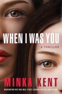 When I Was You by Minka Kent - Amazon Kindle bestsellers 2020