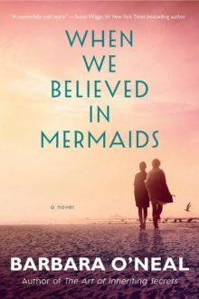 When We Believed in Mermaids by Barbara ONeal - top 10 Kindle book bestsellers of 2020 so far