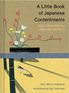 A Little Book of Japanese Contentments by Erin Niimi Longhurst - Amazon Prime best books July 2020