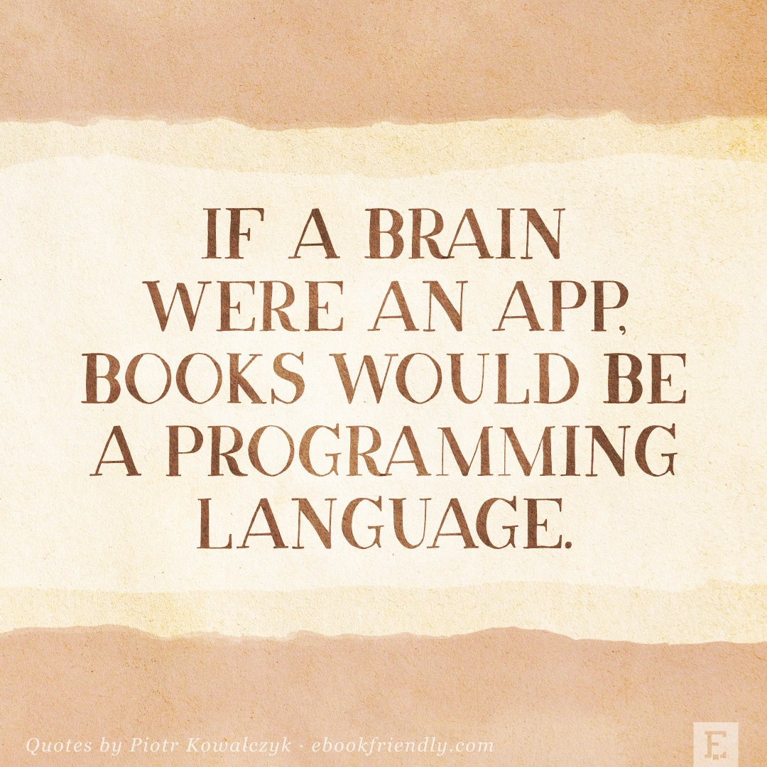 Books would be a programming language - quote by Piotr Kowalczyk