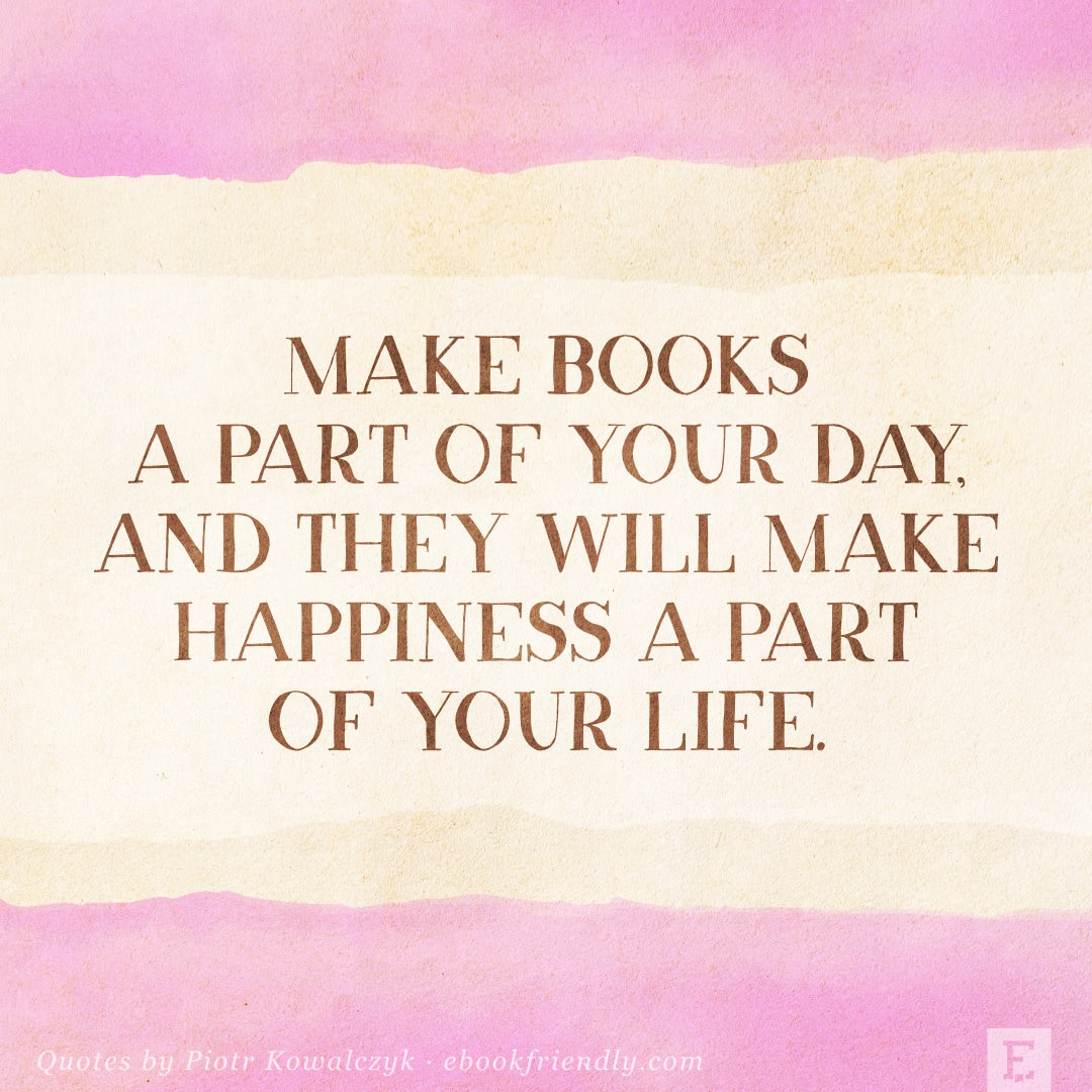 Make books a part of your day - quote by Piotr Kowalczyk