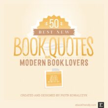 Best quotes about books for modern book lovers - by Piotr Kowalczyk