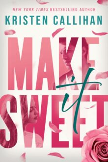 Make It Sweet - Kristen Callihan - Kindle Unlimited best books