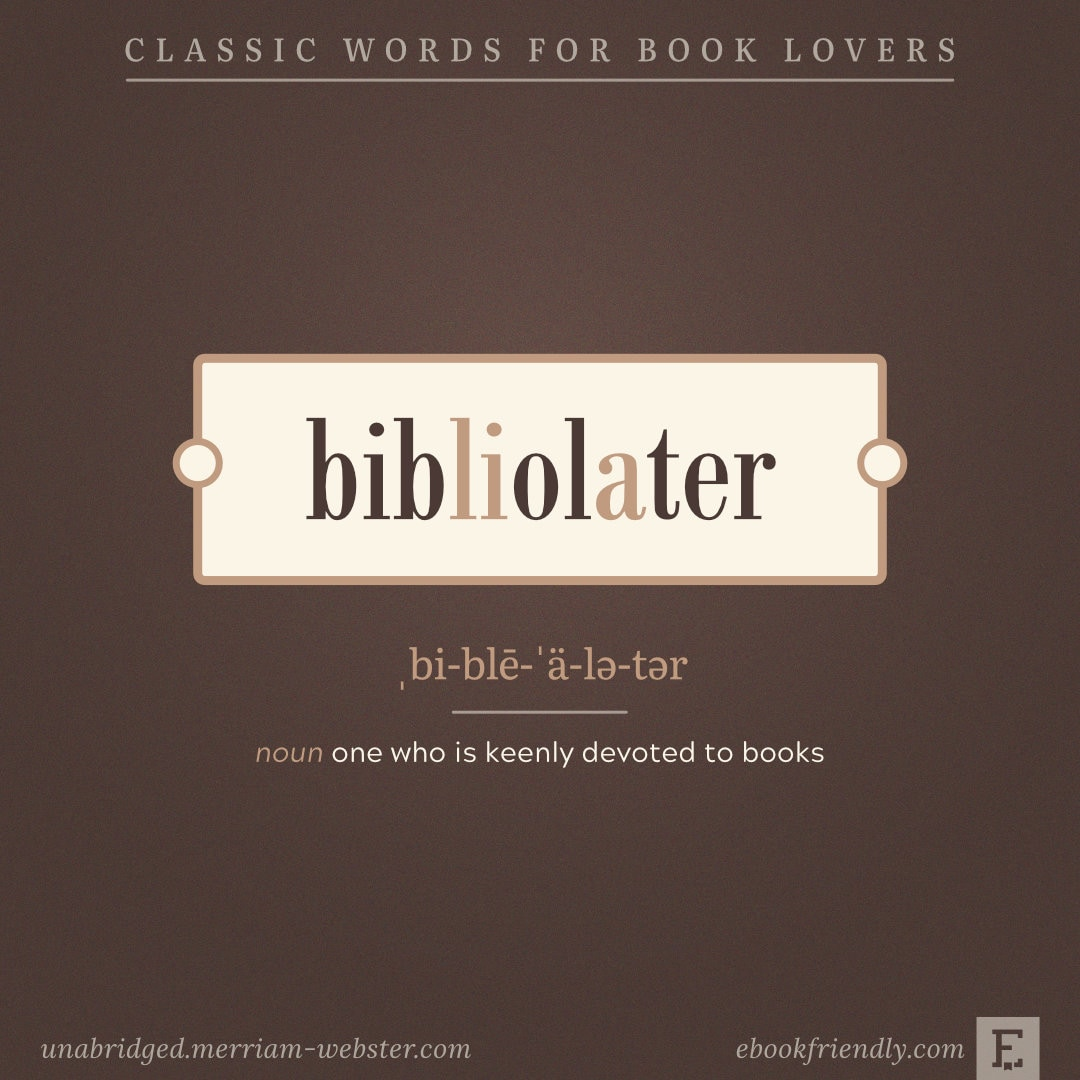 Bibliolater - classic words for bookworms