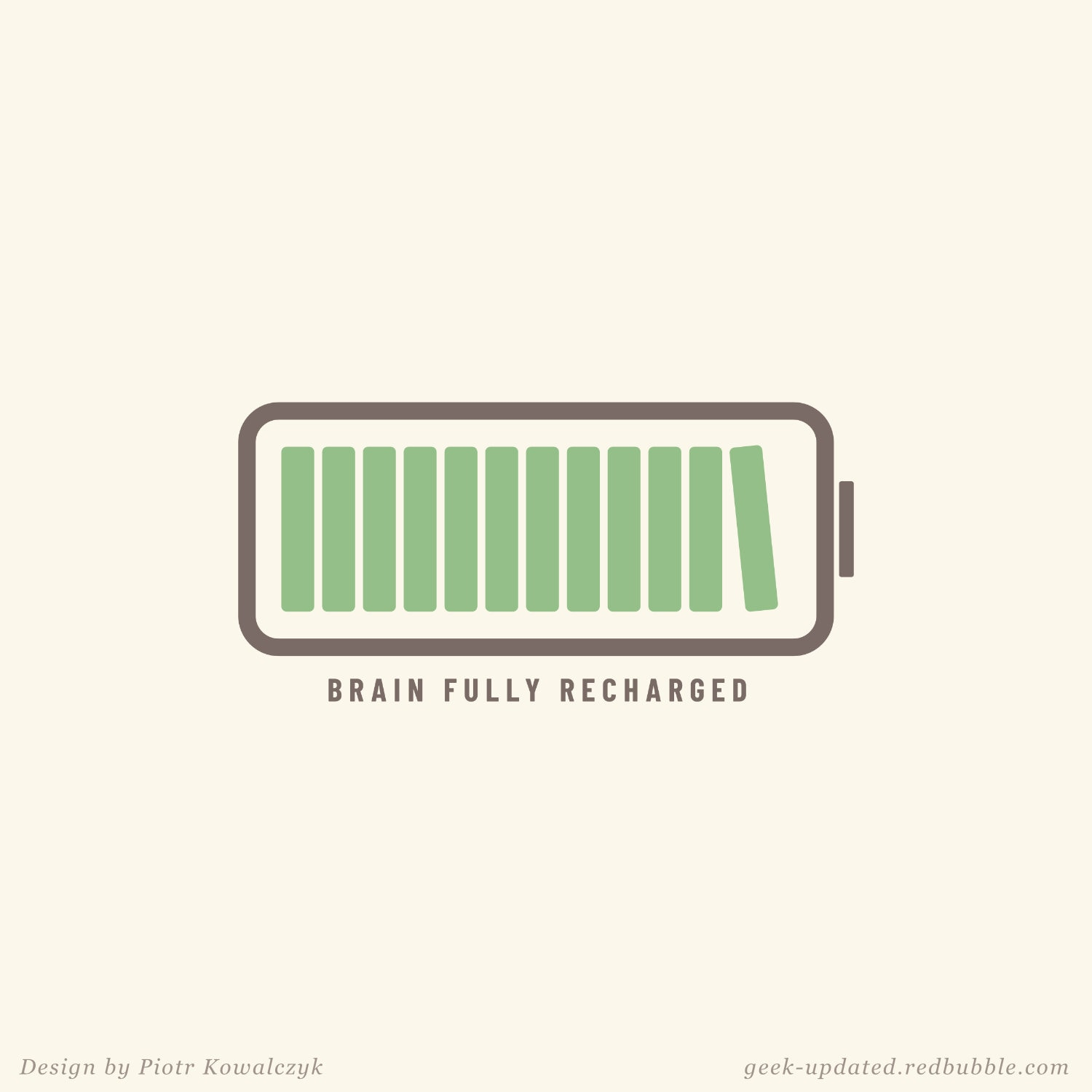 Brain fully recharged by books poster by Piotr Kowalczyk