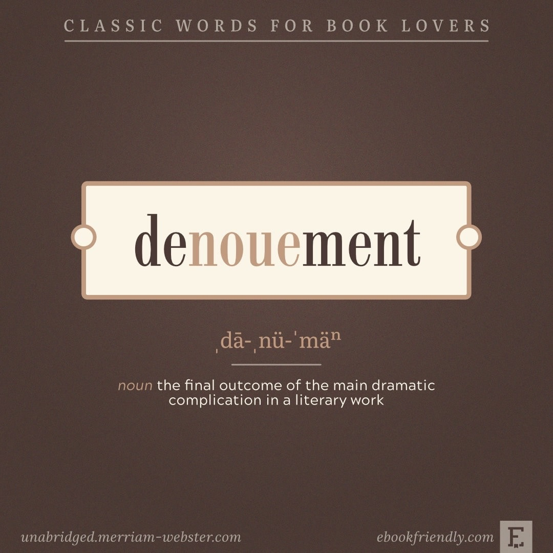 Denouement - the final outcome in a literary work - bookish ideas