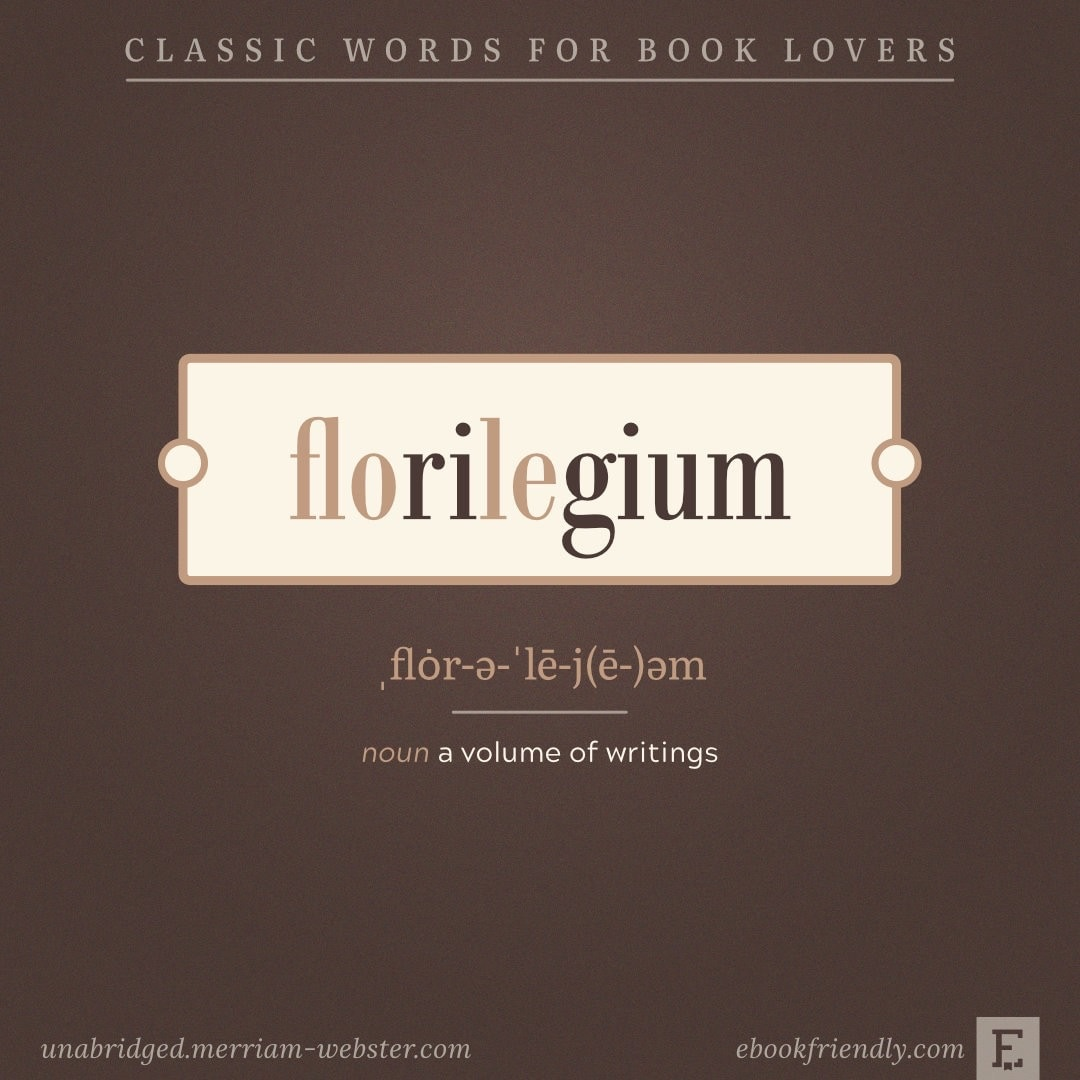 Florilegium - a volume of writings - bookish images to share
