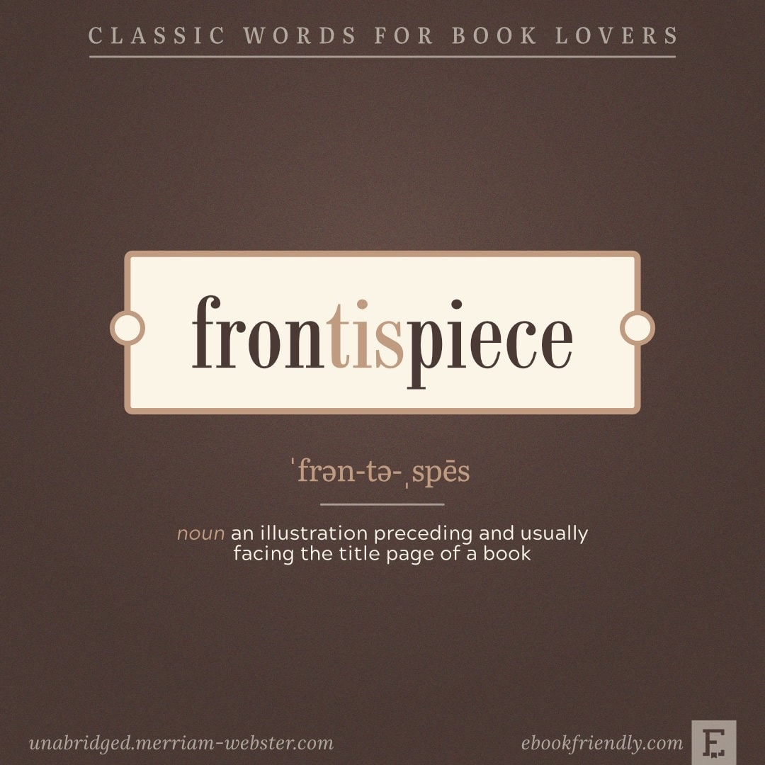 Frontispiece - an illustration preceding the title page - bookish images to share