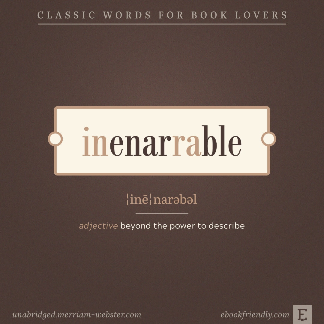 Inenarrable - wonderful words for booknerds
