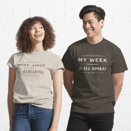 """Stay away I'm rereading"" & ""My week is all booked"" t-shirts"