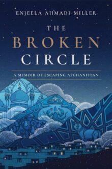 The Broken Circle by Enjeela Ahmadi-Miller - WBD 2021 free Kindle books